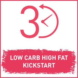 Low Carb High Fat Kickstart